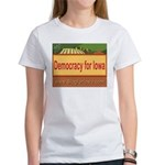 DEMOCRACY FOR IOWA Women's T-Shirt