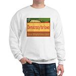 DEMOCRACY FOR IOWA Sweatshirt