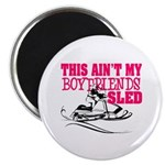 This ain't my boyfriends sled Magnet