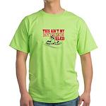 This ain't my boyfriends sled Green T-Shirt