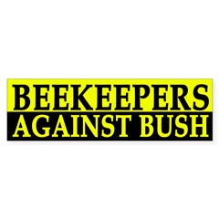 Beekeepers Against Bush (bumper sticker)