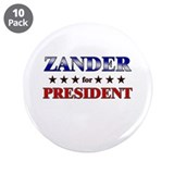 ZANDER for president 3.5&quot; Button (10 pack)
