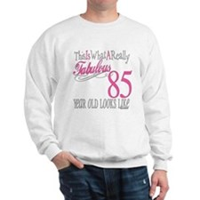 85th Birthday Gifts Sweatshirt