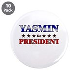 "YASMIN for president 3.5"" Button (10 pack)"