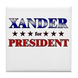 XANDER for president Tile Coaster