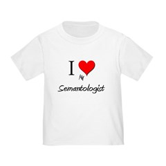 I Love My Semantologist Toddler T-Shirt