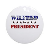 WILFRED for president Ornament (Round)