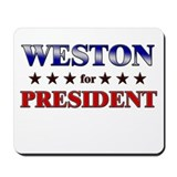 WESTON for president Mousepad