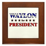 WAYLON for president Framed Tile