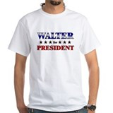 WALTER for president Shirt