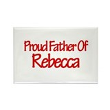Proud Father of Rebecca Rectangle Magnet