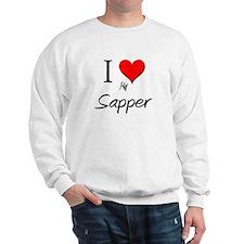 I Love My Sapper Sweatshirt