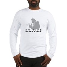 Firefighter Wife Saves Lives Long Sleeve T-Shirt