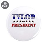 "TYLOR for president 3.5"" Button (10 pack)"