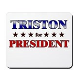 TRISTON for president Mousepad