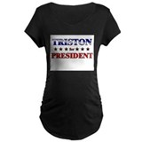 TRISTON for president T-Shirt