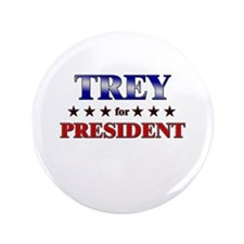 "TREY for president 3.5"" Button"
