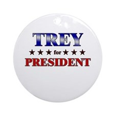 TREY for president Ornament (Round)