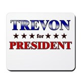 TREVON for president Mousepad
