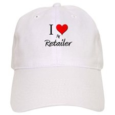 I Love My Retailer Baseball Cap