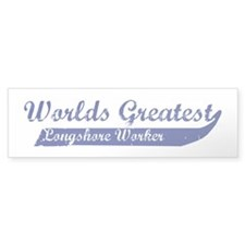 Greatest Longshore Worker Bumper Bumper Sticker