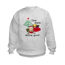 Funny Santa Define Good Sweatshirt