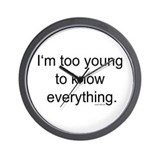 Too Young To Know Wall Clock