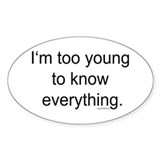 Too Young To Know Oval Decal