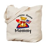 Welcome Home Mommy Tote Bag