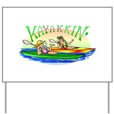 Kayakkin' Yard Sign