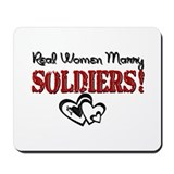 Real Women Marry Soldiers Mousepad