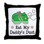 Eat My Daddy's Dust Marathon Throw Pillow
