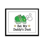 Eat My Daddy's Dust Marathon Framed Panel Print