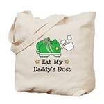Eat My Daddy's Dust Marathon Tote Bag