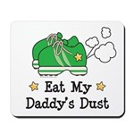 Eat My Daddy's Dust Marathon Mousepad