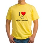 I Love My Public Affairs Consultant Yellow T-Shirt