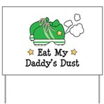 Eat My Daddy's Dust Marathon Yard Sign