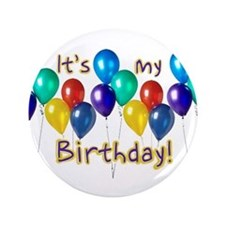 "It's My Birthday 3.5"" Button"