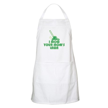 I Mow Your Mom's Lawn BBQ Apron