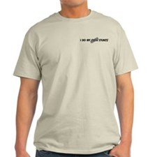 Bandage, I Do My Own Stunts T-Shirt