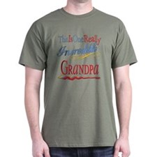 Incredible Grandpa T-Shirt
