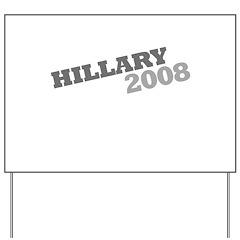 """""""Hillary 2008"""" Grey Yard Sign"""