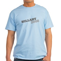 """Hillary 2008"" Grey Light T-Shirt"