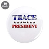 "TRACE for president 3.5"" Button (10 pack)"