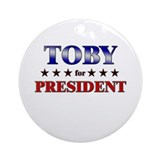 TOBY for president Ornament (Round)