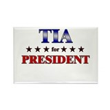 TIA for president Rectangle Magnet