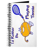I'd Rather Be Playing Tennis Journal