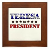 TERESA for president Framed Tile