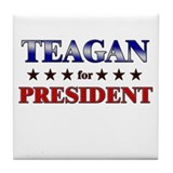 TEAGAN for president Tile Coaster
