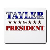 TAYLER for president Mousepad